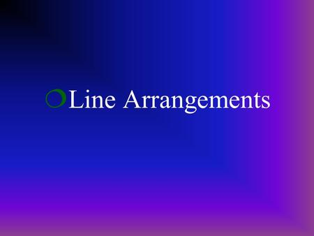 ¦Line Arrangements ¦l¦lead the eye along an obvious path ¦k¦keep the eye in continuous motion.