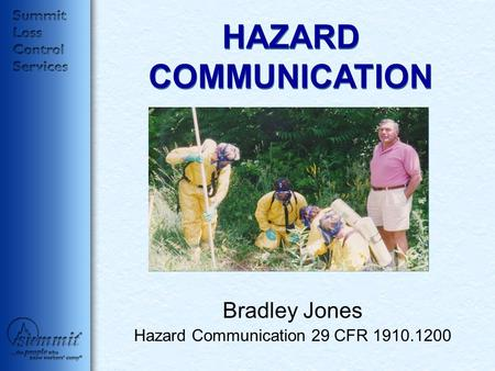 HAZARD COMMUNICATION Bradley Jones Hazard Communication 29 CFR 1910.1200.