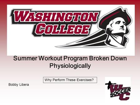Summer Workout Program Broken Down Physiologically Bobby Libera Why Perform These Exercises?