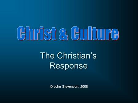 The Christians Response © John Stevenson, 2008. What are some of the more inadequate ways that Christians go about offering a critique of popular culture?