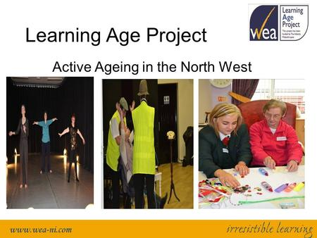 Learning Age Project Active Ageing in the North West.