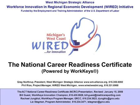 Workforce Innovation in Regional Economic Development (WIRED) Slide 1 West Michigan Strategic Alliance Workforce Innovation in Regional Economic Development.