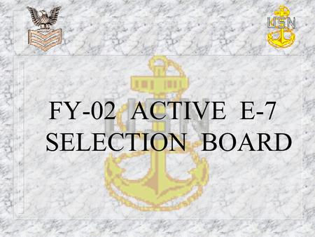 FY-02 ACTIVE E-7 SELECTION BOARD