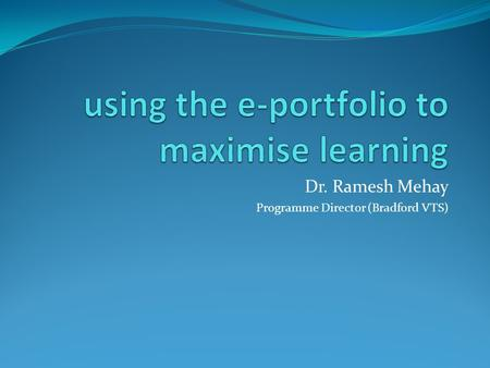 using the e-portfolio to maximise learning