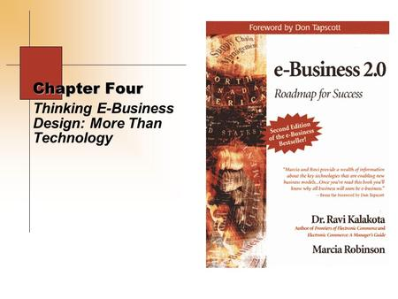 Chapter Four Thinking E-Business Design: More Than Technology.