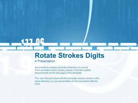 Rotate Strokes Digits A Presentation An animation will play when the slideshow is viewed. If the animation does not play, please check the system requirements.