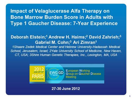Impact of Velaglucerase Alfa Therapy on Bone Marrow Burden Score in Adults with Type 1 Gaucher Disease: 7-Year Experience Deborah Elstein; 1 Andrew H.