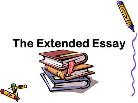 The Extended Essay How does it fit in? Definition In-depth study of a focused topic Topic of own choice Within a single Diploma Programme subject Guidance.