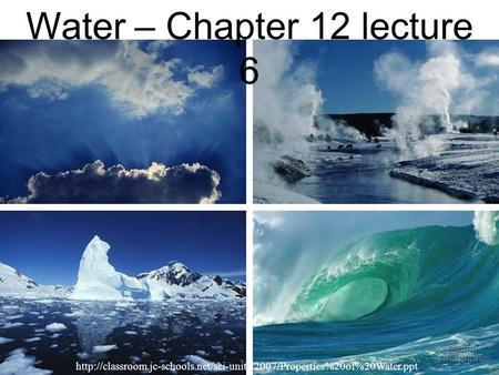 Water – Chapter 12 lecture 6