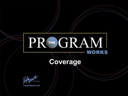 The Program Works Coverage. Coverage: A new approach to an old topic.