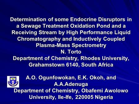 Determination of some Endocrine Disruptors in a Sewage Treatment Oxidation Pond and a Receiving Stream by High Performance Liquid Chromatography and Inductively.