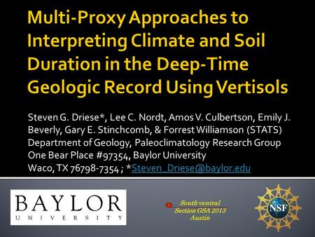 Steven G. Driese*, Lee C. Nordt, Amos V. Culbertson, Emily J. Beverly, Gary E. Stinchcomb, & Forrest Williamson (STATS) Department of Geology, Paleoclimatology.