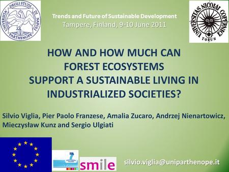 Support a sustainable living in industrialized societies?