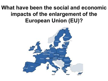 What have been the social and economic impacts of the enlargement of the European Union (EU)?