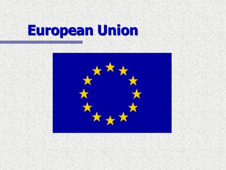 European Union European Union. A BRIEF HISTORY OF THE EU The European Union has gone through many incarnations since its origins fifty-plus years ago.