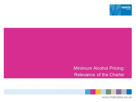Minimum Alcohol Pricing: Relevance of the Charter.
