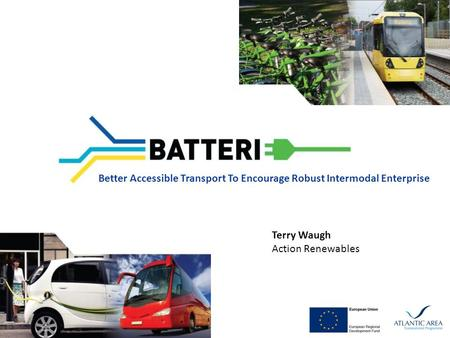 Better Accessible Transport To Encourage Robust Intermodal Enterprise Terry Waugh Action Renewables.