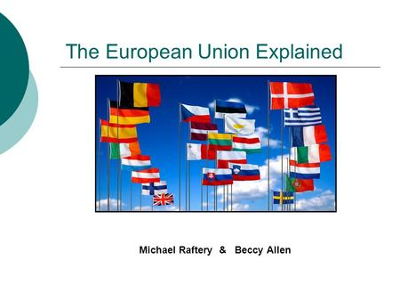 The European Union Explained