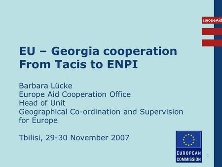 EU – Georgia cooperation From Tacis to ENPI