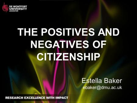 THE POSITIVES AND NEGATIVES OF CITIZENSHIP Estella Baker