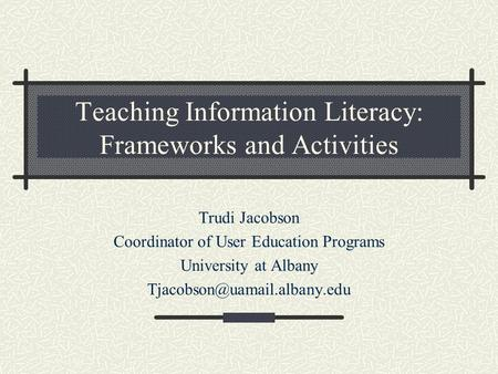 Teaching Information Literacy: Frameworks and Activities