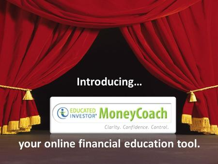 Introducing… your online financial education tool.