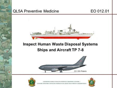 QL5A Preventive Medicine EO 012.01 Inspect Human Waste Disposal Systems Ships and Aircraft TP 7-8.