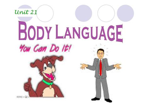 Unit 21 Body Language.