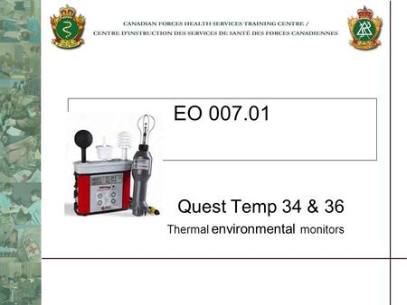 EO 007.01 Quest Temp 34 & 36 Thermal environmental monitors.