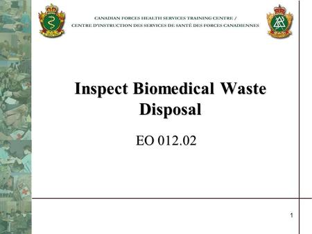 1 Inspect Biomedical Waste Disposal EO 012.02. 2 Definitions Biological containment cabinet (all classes) Biomedical waste Collection Colour-coding Container.