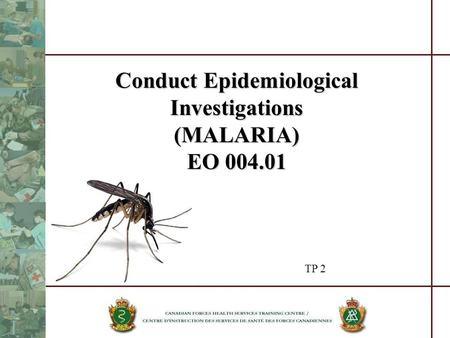 Conduct Epidemiological Investigations (MALARIA) EO 004.01 TP 2.