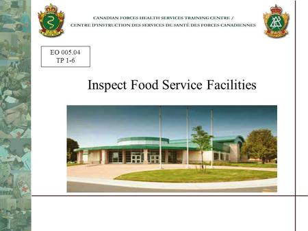 EO 005.04 TP 1-6 Inspect Food Service Facilities.