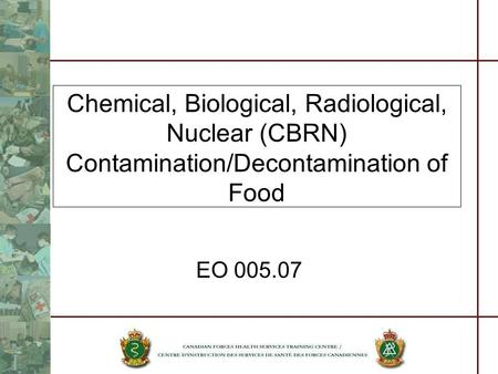 Chemical, Biological, Radiological, Nuclear (CBRN) Contamination/Decontamination of Food EO 005.07.