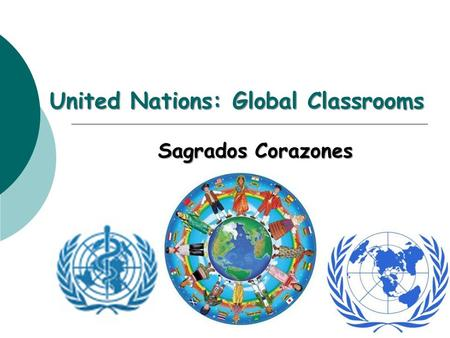United Nations: Global Classrooms Sagrados Corazones.