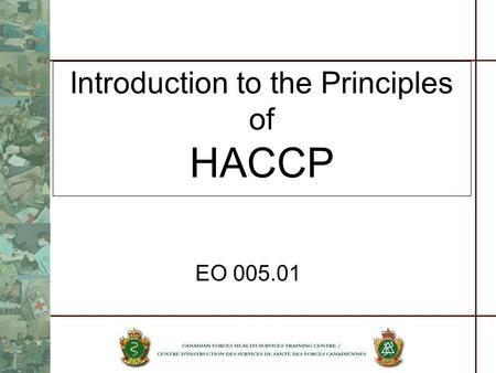Introduction to the Principles of HACCP EO 005.01.
