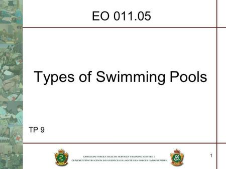 EO 011.05 Types of Swimming Pools TP 9 1. 2 Types of Swimming Pools References: CFP 213, Health Manual, Chapter 4 CFAO 34-38 CFAO 34-38 SANITARY CONTROL.