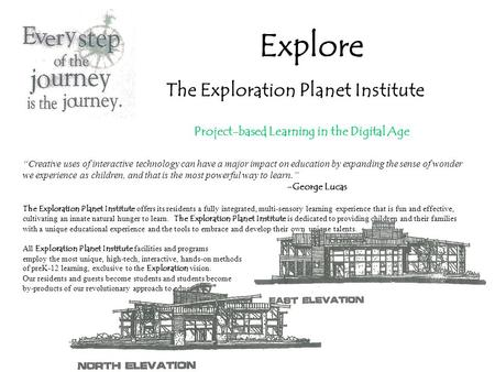 Explore The Exploration Planet Institute Project-based Learning in the Digital Age Creative uses of interactive technology can have a major impact on education.