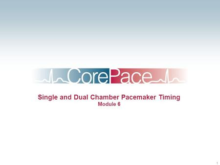1 Single and Dual Chamber Pacemaker Timing Module 6.