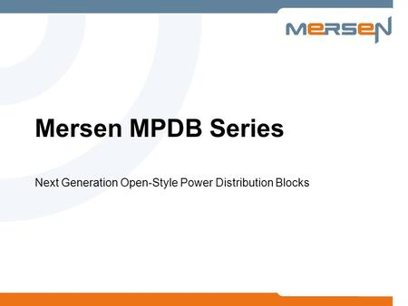 Mersen MPDB Series Next Generation Open-Style Power Distribution Blocks.