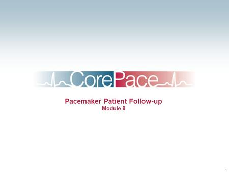 Pacemaker Patient Follow-up Module 8