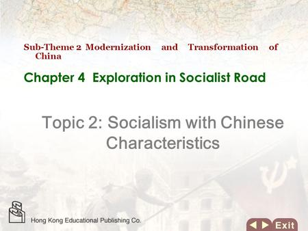 Chapter 4 Exploration in Socialist Road Topic 2: Socialism with Chinese Characteristics Sub-Theme 2 Modernization and Transformation of China.