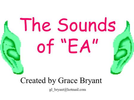 The Sounds of EA Created by Grace Bryant