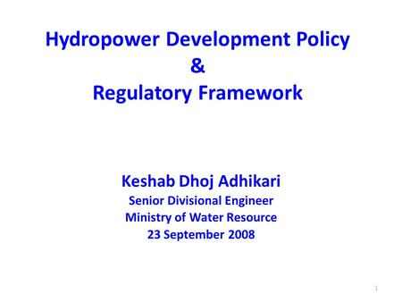 Hydropower Development Policy & Regulatory Framework