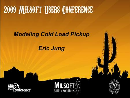 Modeling Cold Load Pickup Eric Jung. Agenda Traditional methods of analysis Un-diversified load allocation Emergency capacity determinations Voltage drop.