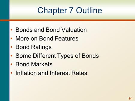 8-0 Week 4 Lecture 4 Ross, Westerfield and Jordan 7e Chapter 7 Interest Rates and Bond Valuation Chapter 8 Stock Valuation.