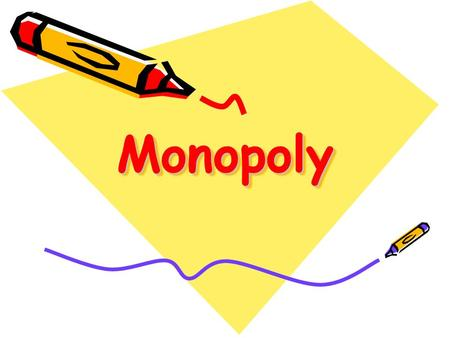 MonopolyMonopoly. Overview Sources of Monopoly Power Monopoly pricing Thumb rule for pricing Multi-plant firm The Social Costs of Monopoly Power Price.