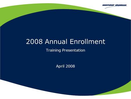 2008 Annual Enrollment Training Presentation April 2008.