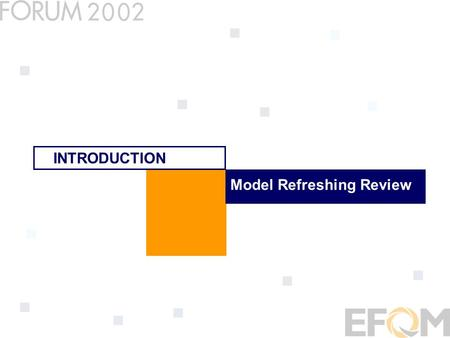 Model Refreshing Review INTRODUCTION. Content Explain the Process used Talk about changes at different levels Question and Answer session What next?