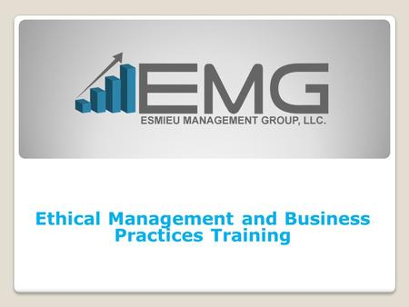 Ethical Management and Business Practices Training.