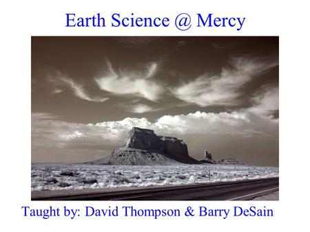 Taught by: David Thompson & Barry DeSain Earth Mercy.